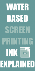 Screen printing water based ink explained